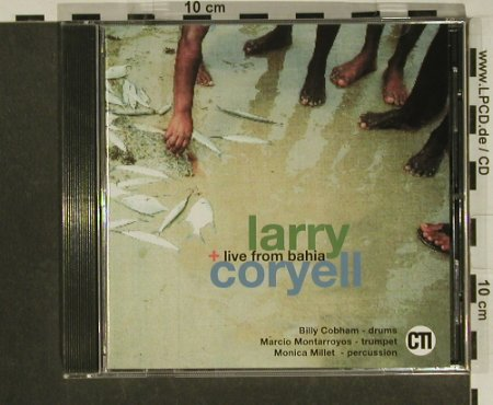 Coryell,Larry: Live From Bahia, CTI(), D, 1992 - CD - 97379 - 5,00 Euro