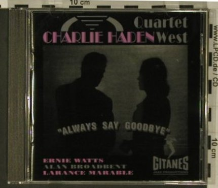 Haden,Charlie-Quartet West: Always Say Goodbye, Gitanes(), F, 1994 - CD - 97725 - 7,50 Euro