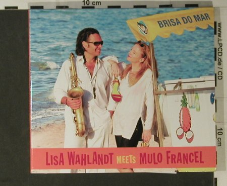 Wahlandt,Lisa meets Mulo Francel: Brisa Do Mar, Digi, GLM/Fine(FM 129-2), D, 2008 - CD - 98325 - 10,00 Euro