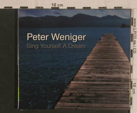 Weniger,Peter: Sing Yourself a Dream, Digi, FS-New, Skip(SPK 9082-2), D, 2008 - CD - 99506 - 10,00 Euro