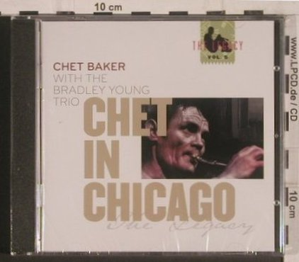 Baker,Chet / Bradley Young Trio: Chet in Chicago(Legacy 5),FS-New, Enja(ENJ-9524 2), D, 2008 - CD - 99632 - 10,00 Euro
