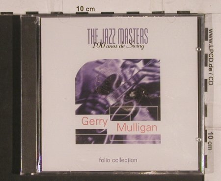 Mulligan,Gerry: The Jazz Masters 100 anos de Swing, Folio Collection(), FS-New,  - CD - 99735 - 7,50 Euro