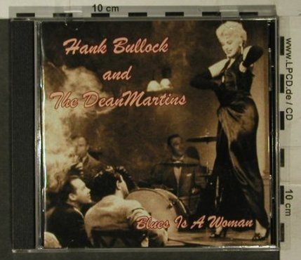 Hank Bullock and the Dean Martins: Blues is a Woman, Gingertone(), D, 2005 - CD - 83121 - 7,50 Euro