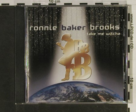 Brooks,Ronnie Baker: Take Me Witcha, Watchdog(337-02), , 2001 - CD - 93256 - 12,50 Euro