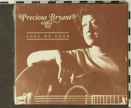Precious Bryant: Fool Me Good, Digi, FS-New, Terminus(), EU, 2002 - CD - 94560 - 10,00 Euro