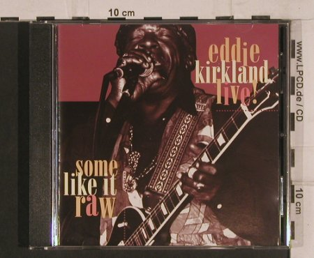 Kirkland,Eddie: Some Like It Raw, Live, Gee-Dee(270108-2), D, 1995 - CD - 99750 - 7,50 Euro