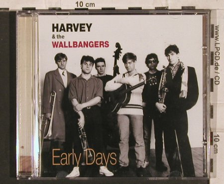 Harvey & the Wallbangers: Early Days, Gott(), D, 2004 - CD - 83826 - 15,00 Euro