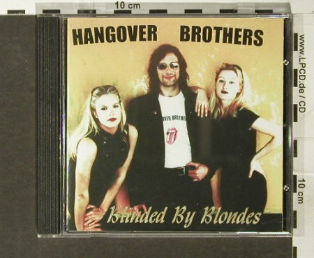 Hangover Brothers: Blinded By Blondes,Jürgen Denys, Hangover Records(HR 1998), D, 1998 - CD - 83831 - 12,50 Euro