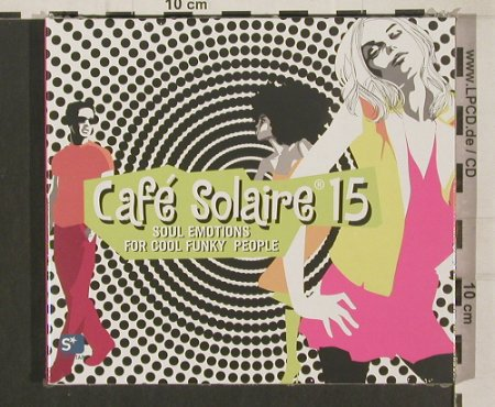 V.A.Cafe Solaire 15: Soul Emotions f.Cool Funky...Digi, SoulStar(), D,FS-New, 2008 - 2CD - 80013 - 10,00 Euro