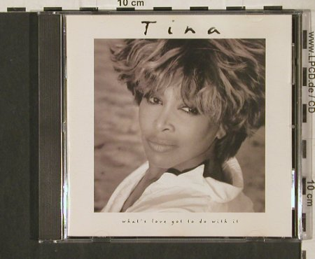 Turner,Tina: What's Love Got To Do With It, Parlophone(7 89486 2), NL, 1993 - CD - 80217 - 7,50 Euro