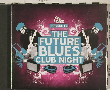 V.A.The Future Blues Club Night: Jon Flores...K Chico, Digi, FS-New, Lola's World(CLS0002052), , 2010 - CD - 80879 - 10,00 Euro