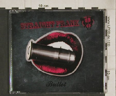 Straight Frank: Bullet / She was a carnie, FS-New, Bodog(BDM0149456), EU, 09 - CD5inch - 81145 - 3,00 Euro