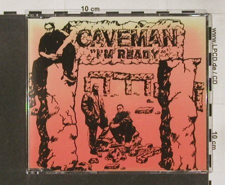 Caveman: I'm Ready*2 +2, Profile(), UK, 1991 - CD5inch - 82685 - 5,00 Euro
