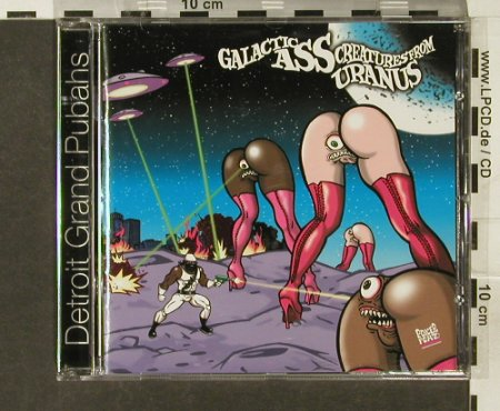 Detroit Grand Pubahs: Galactic Ass Creatures fr.Uranus, Poker Flat Recordings(), EU, 2004 - CD - 82697 - 7,50 Euro