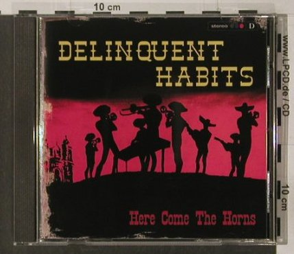 Delinquent Habits: Here Come The Horns, BMG(), EEC, 1998 - CD - 82700 - 10,00 Euro