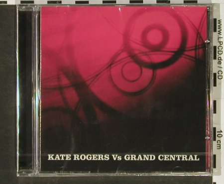 Rogers,Kate Vs.Grand Central: Same, FS-New, Grand Central(GCCD 124), , 2003 - CD - 92956 - 9,00 Euro