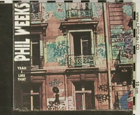 Weeks,Phil: Yeah! Like That, Digi, FS-New, Nocturne(NTCD721), F, 2003 - CD - 92965 - 10,00 Euro
