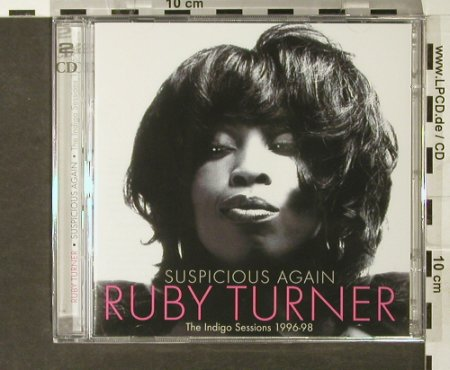 Turner,Ruby: Suspicious Again,Indigo Sess.96-98, Castle(), UK, FS-New, 2005 - 2CD - 93955 - 10,00 Euro