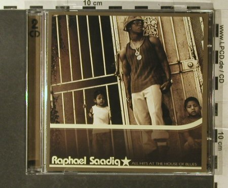 Saadiq,Raphael: All The Hits At The House Of Blues, Pookie Entertainment(POOKIECD3), EU, 2003 - 2CD - 96249 - 10,00 Euro