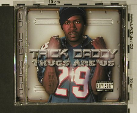 Trick Daddy: Thugs are us, Warner(), EU, 01 - CD - 97958 - 5,00 Euro