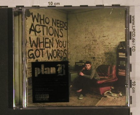 Plan B: Who Needs Actions When You Got, 679 Rec.(), ,  - CD - 99653 - 7,50 Euro