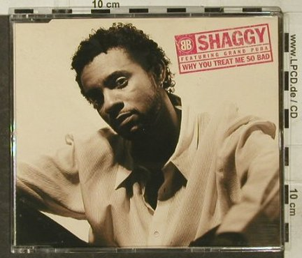 Shaggy feat.Grand Puba: Why You Treat Me So Bad*4, Virgin(8 93331 2), NL, 1996 - CD5inch - 57293 - 2,50 Euro