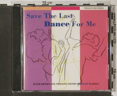 V.A.Save the Last Dance for me: 18 fab 50's & swinging 60's, Trojan(CDTRL 317), F, 1993 - CD - 58355 - 7,50 Euro