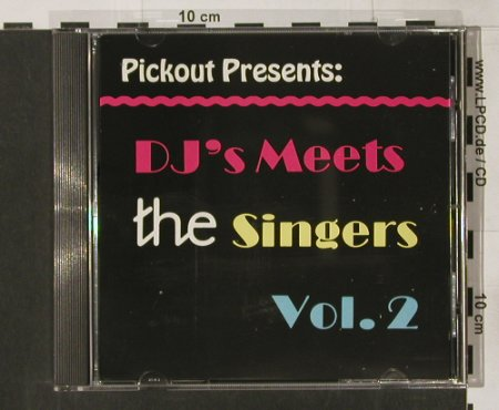 V.A.Pickout presents: The DJ's meets the Singers Vol.2, Sonic Sound(SON CD 0049), CDN, 1993 - CD - 62043 - 6,00 Euro