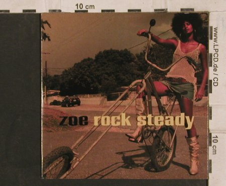 Zoe: Rock Steady, 1Tr. Digi, Chet Records / Sony(), EU, 2004 - CD5inch - 83796 - 5,00 Euro