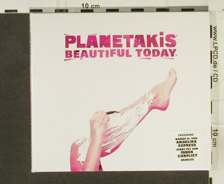 Planetakis: Beautiful Today,Digi, 13Tr.+video, Crafty Recordings(), EU, 2006 - CD - 54196 - 7,50 Euro