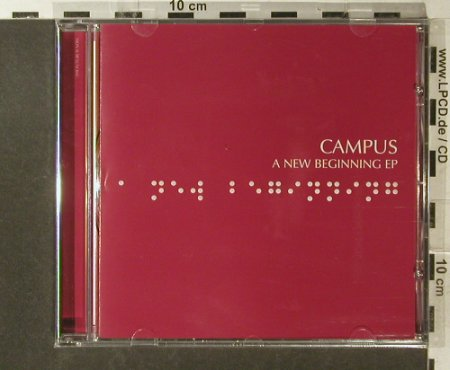 Campus: A New Beginning+4, EP, FS-New, BMC(), EU, 2006 - CD5inch - 96279 - 4,00 Euro