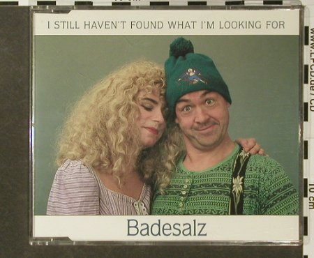 Badesalz: I still haven't found what I'm Look, Columbia(), A, 1991 - CD5inch - 96447 - 2,50 Euro