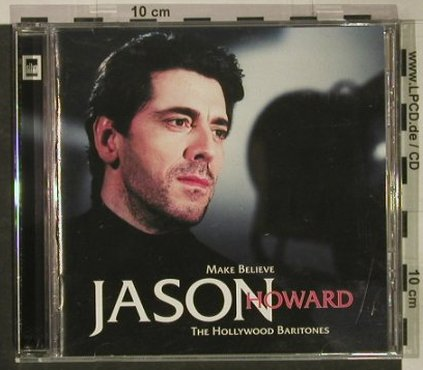 Howard,Jason: Make Belive the Hollyw.Baritones, Silva Scr.(), UK, 2000 - CD - 51990 - 5,00 Euro