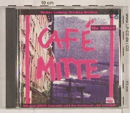 Cafe Mitte: Die Songs(St.Walden,No License), Columb.(), A, 98 - CD - 54702 - 2,50 Euro