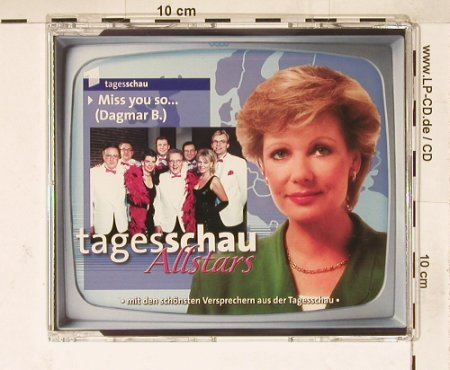 Tagesschau - Allstars: Miss you so (Dagmar B.), Edel(), D, 00 - CD5inch - 57179 - 4,00 Euro