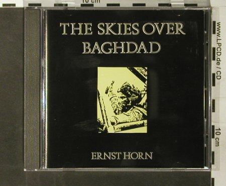 Horn,Ernst: The Skies Over Baghdad, classX records(GYM 611), D, 1991 - CD - 65251 - 7,50 Euro