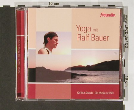 V.A.Yoga mit Ralf Bauer: Chillout Sounds,Die CD zur DVD, Lotion / Freundin(), D,18Tr., 2004 - CD - 84208 - 5,00 Euro