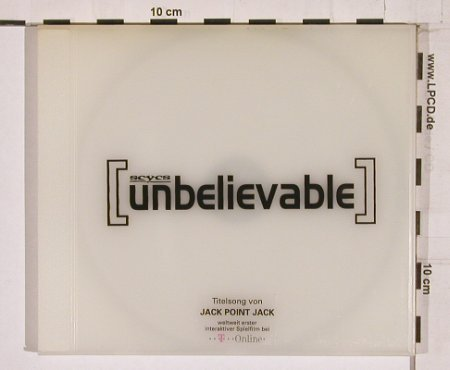 Scycs: Unbelievable, 1Tr.Promo,T Online, Polydor(), D, 2002 - CD5inch - 84242 - 10,00 Euro