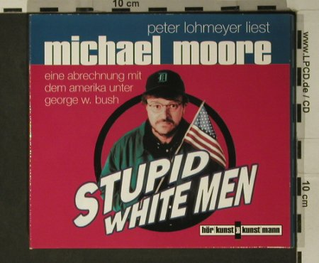 Stupid White Men: Peter Lohmeyer liest Michel Moore, Hörkunst(), ,  - 2CD - 97858 - 5,00 Euro