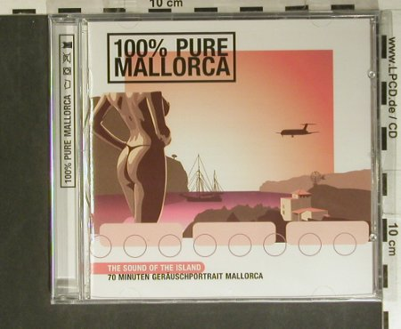 V.A.100% Pure  Mallorca: 70 min.Geräuschportrait, Pur Orbit(), EU,FS-New, 2003 - CD - 99363 - 5,00 Euro
