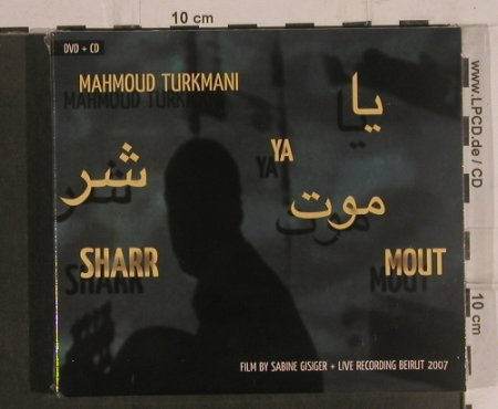Ya Sharr Mout / Mahmoud Turkmani: Film by Sabine Gisiger,Digi, FS-New, Enja(ENJ 9530 2), , 2008 - CD/DVD - 99491 - 12,50 Euro