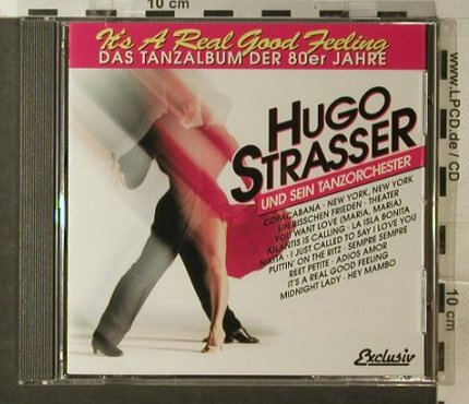 Strasser,Hugo+Tanzorchester: It's a real good Feeling, Exclusiv(), EU,  - CD - 83975 - 7,50 Euro