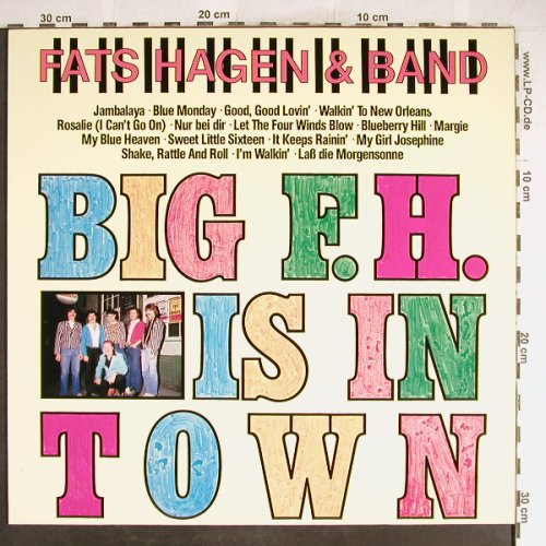 Fats Hagen & Band: Big F.H.Is In Town, Ariola(205 095-270), D, 1982 - LP - H6593 - 5,50 Euro