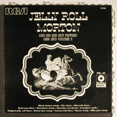 Morton,Jelly Roll & Red Hot Peppers: (1926-1927) Volume 3, RCA (Vol.47)(731.059), F, woc, 1972 - LP - H6623 - 5,00 Euro