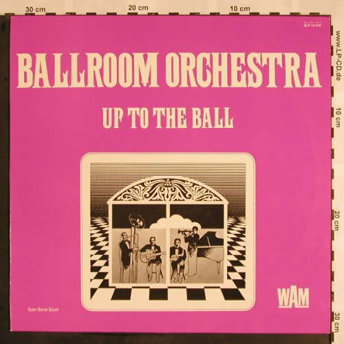 Ballroom Orchestra: Up to the Ball, WAM(MLP 15 400), D, 1971 - LP - X1079 - 7,50 Euro