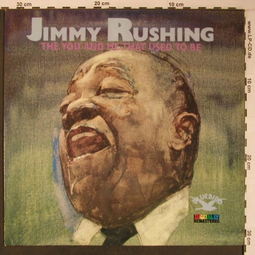 Rushing,Jimmy: The You And Me That Used To Be, Bluebird,Ri(NL86460), D,like new, 1989 - LP - X6512 - 17,50 Euro