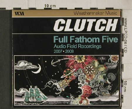 Clutch: Full Fathom Five, Digi, vg+/m-, WeathermakerM.(WM001), , 2008 - CD - 50564 - 5,00 Euro