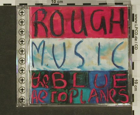Blue Aeroplanes: Rough Music, BBQ(), D, 94 - CD - 51060 - 4,00 Euro