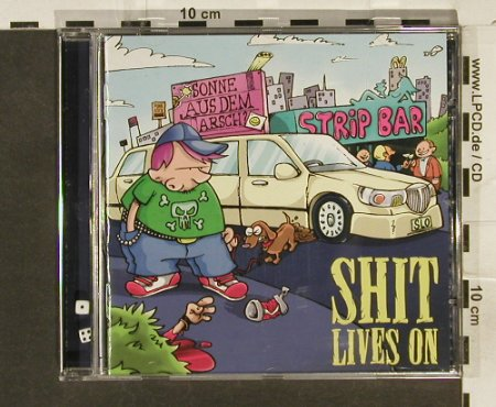 Shit Lives On: Sonne Aus Dem Arsch?, Fatsound(), D, 03 - CD - 52617 - 5,00 Euro
