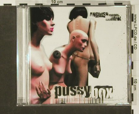 Pussy Box: Anguish Means Control, Zomba(), EU, 03 - CD - 53151 - 6,00 Euro